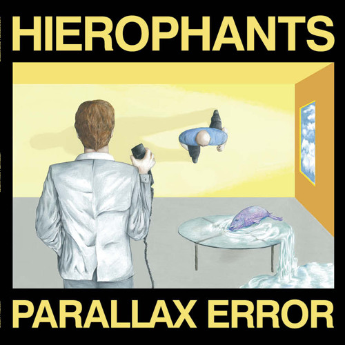 "Just Wrote About: HIEROPHANTS – ""Parallax Error"" (GONER/AARGHT)"
