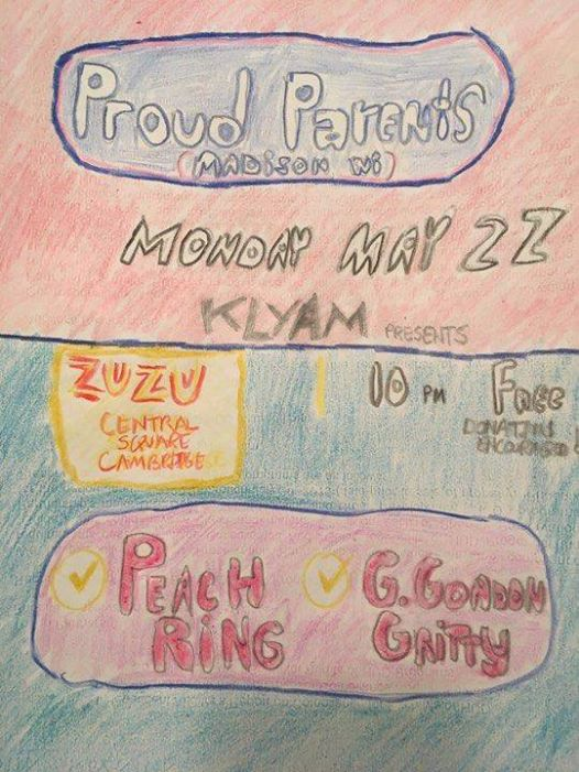 NEXT KLYAM SHOW: Proud Parents – MAY 22nd @ ZUZU (W/ Peach Ring, G. Gordon Gritty)